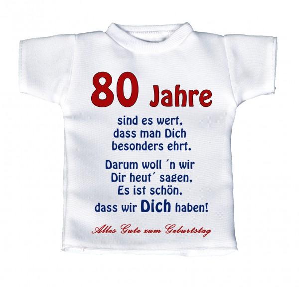 80 Jahre sind es wert, dass man Dich besonders ehrt. ... - Mini T-Shirt, Flaschenshirt, Autofensterdekoration, weiß mit aussagekräftigen Spruch