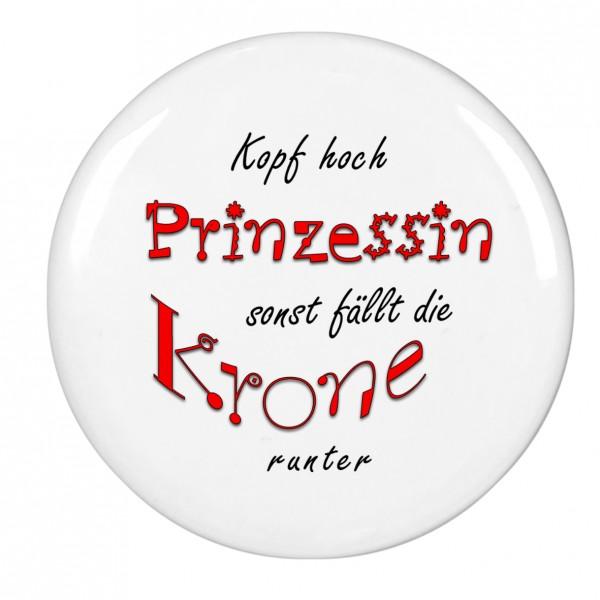Kopf hoch Prinzessin sonst fällt die Krone runter, Magnet, Kühlschrankmagnet, 56mm Durchmesser
