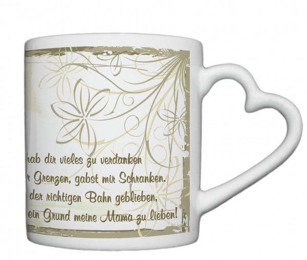 """""""... ein Grund meine Mutter zu lieben!"""" Tasse, Keramiktasse mit Herzhenkel"""