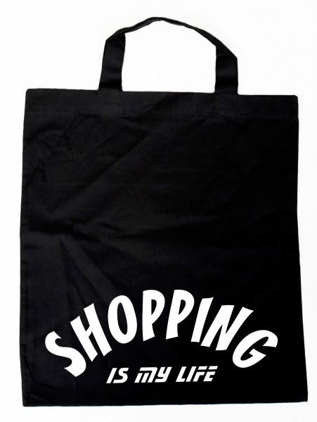 SHOPPING IS MY LIFE - Baumwollbeutel, Tasche, Bag - witziger Spruch