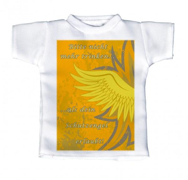 Bitte nicht mehr trinken, als dein Schutzengel erlaubt! - Mini T-Shirt, Flaschenshirt, Autofensterdekoration, weiß mit aussagekräftigen Spruch