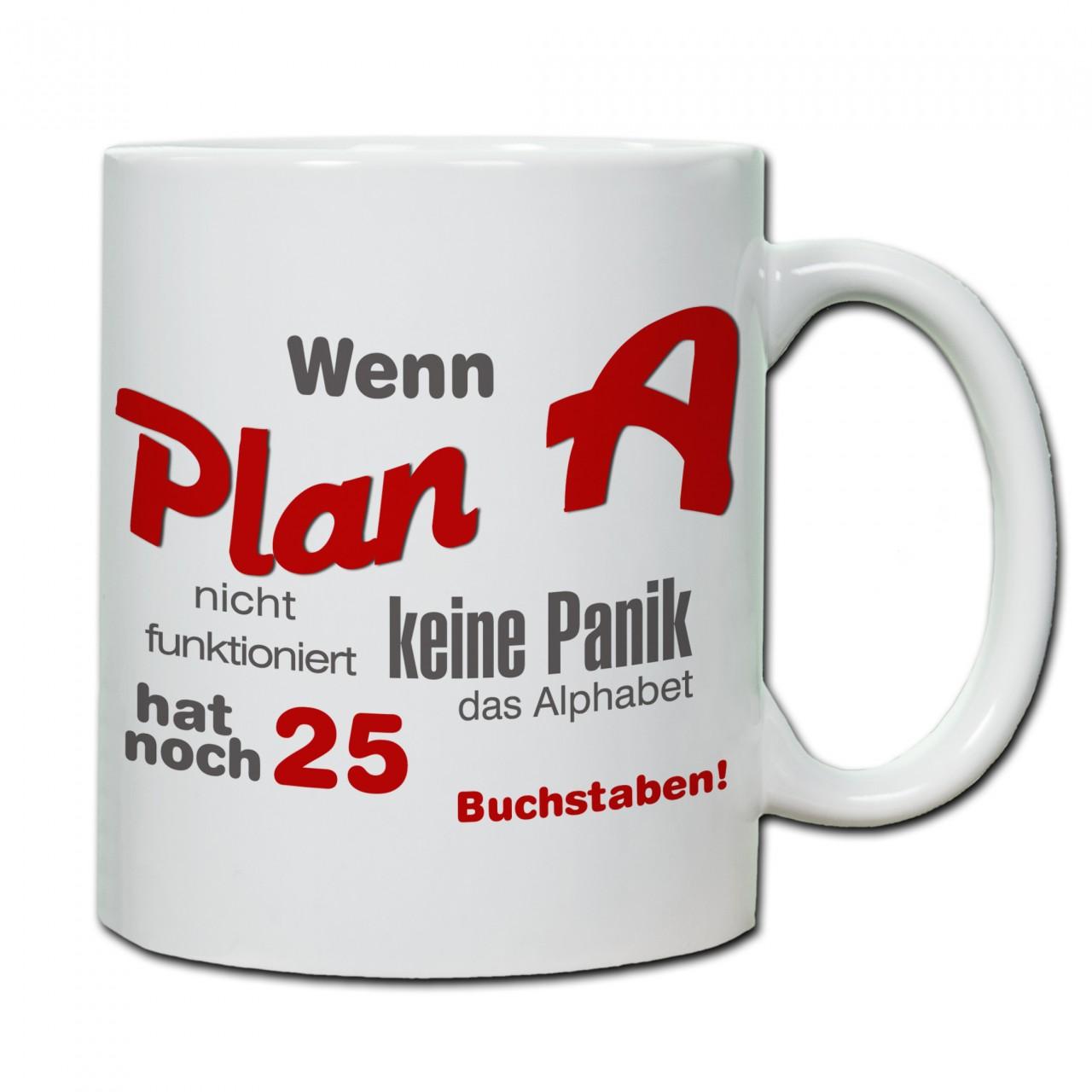 """""""Wenn Plan A nicht funktioniert...."""" Tasse, Keramiktasse"""