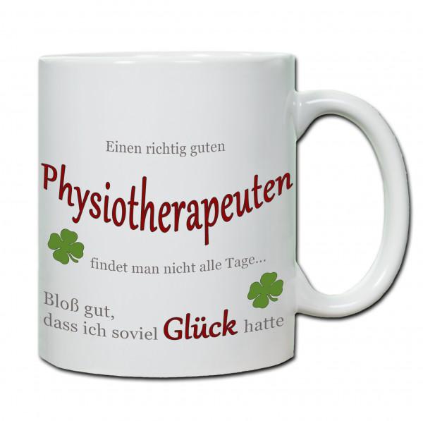 """""""Einen richtig guten Physiotherapeuten findet man nicht alle Tage..."""" Tasse, Keramiktasse"""