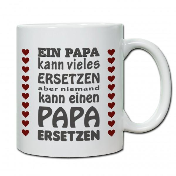 Tasse zum Vatertag Mein Papa kann vieles ersetzen...