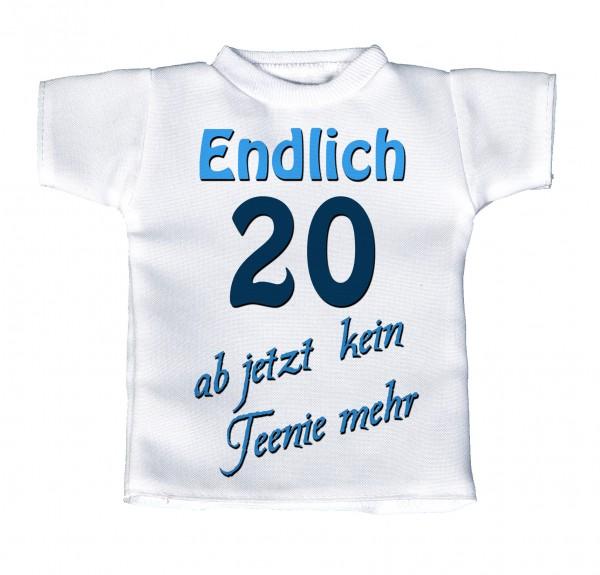 Endlich 20 - ab jetzt kein Teenie mehr, blau - Mini T-Shirt, Flaschenshirt, Autofensterdekoration, weiß mit aussagekräftigen Spruch