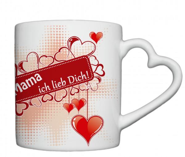 """""""Mama ich lieb Dich!"""" Tasse, Keramiktasse mit Herzhenkel"""