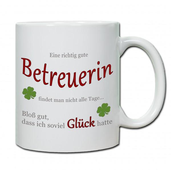 """""""Eine richtig gute Betreuerin findet man nicht alle Tage ..."""" Tasse, Keramiktasse"""