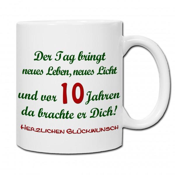 """""""Der Tag bringt..."""" Tasse, Keramiktasse zum Geburtstag mit Spruch"""