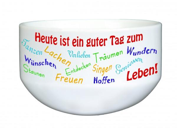 """""""Heute ist ein guter Tag zum. Müslischale, Dekoschale, Suppenschüssel, mit Spruch.."""", ca. 14 cm Durchmesser, weiß"""