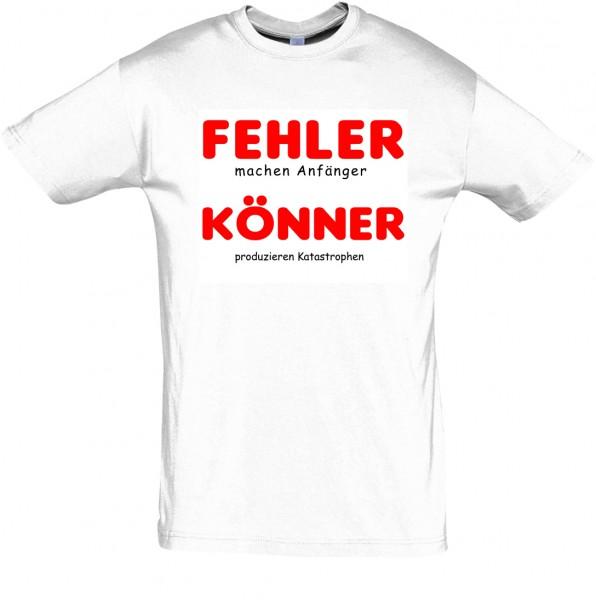 """""""Fehler machen Anfänger"""" T-Shirt Fun-Shirt"""