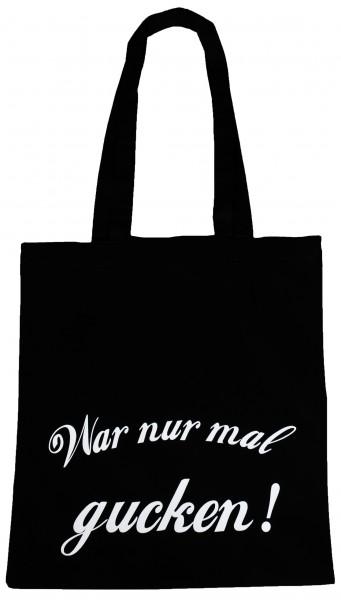War nur mal gucken ... Baumwollbeutel, Tasche, Bag - witziger Spruch Shopper