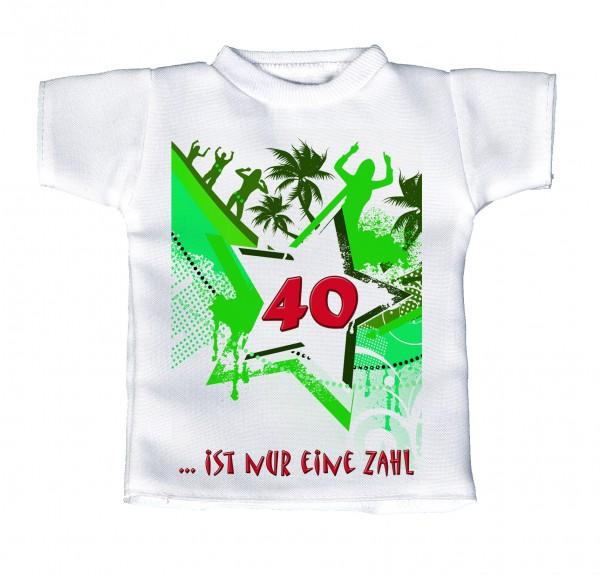 40 ist nur eine Zahl - Mini T-Shirt, Flaschenshirt, Autofensterdekoration, weiß mit aussagekräftigen Spruch