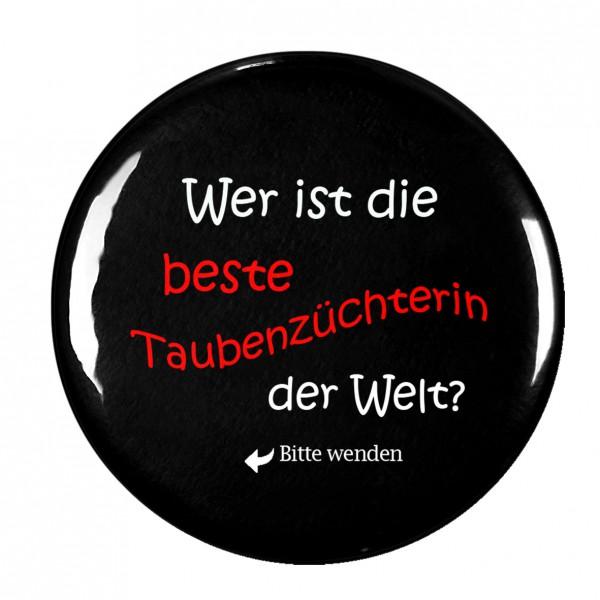 """""""Wer ist die beste Taubenzüchterin der Welt """" Taschenspiegel, Spiegel, Button, rund, 56mm Durchmesser"""
