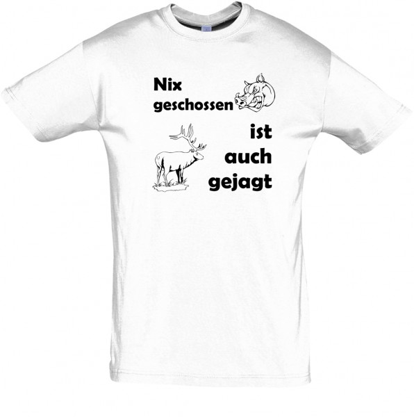 """""""Nix geschossen ist auch gejagt"""" T-Shirt, Fun-T-Shirt - bedruckt mit Folie"""