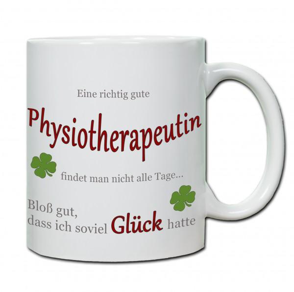 """""""Eine richtig gute Physiotherapeutin findet man nicht alle Tage ..."""" Tasse, Keramiktasse"""