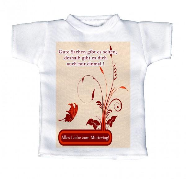 Gute Sachen gibt es selten, deshalb gibt es dich auch nur einmal! - Mini T-Shirt, Flaschenshirt, Autofensterdekoration, weiß mit aussagekräftigen Spruch