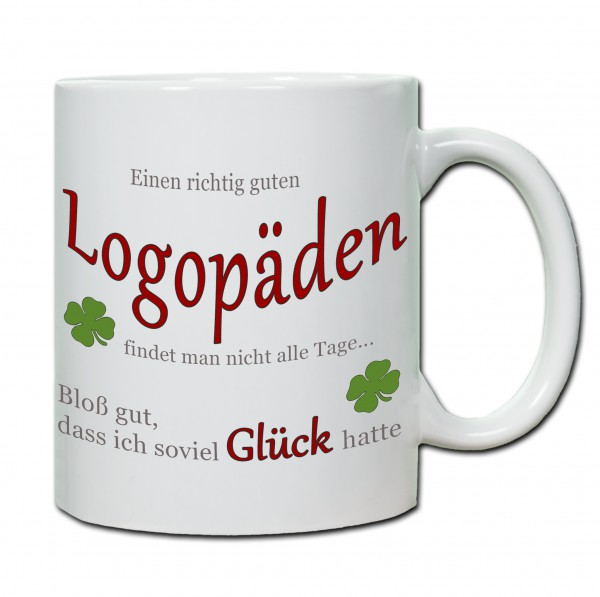 """""""Einen richtig guten Logopäden findet man nicht alle Tage..."""" Tasse, Keramiktasse"""