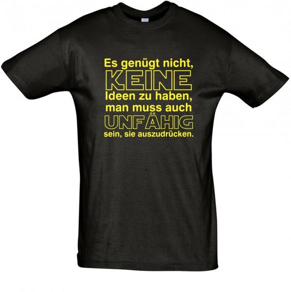 """""""Es genügt nicht, keine Ideen zu haben,man muss auch unfähig sein, sie auszudrücken"""" T-Shirt, Fun-T-Shirt - bedruckt mit Folie"""