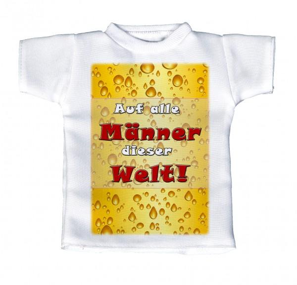 Auf alle Männer dieserWelt! - Mini T-Shirt, Flaschenshirt, Autofensterdekoration, weiß mit aussagekräftigen Spruch