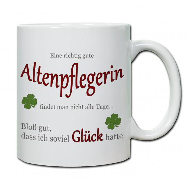 """""""Eine richtig gute Altenpflegerin findet man nicht alle Tage ..."""" Tasse, Keramiktasse"""