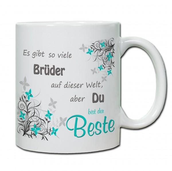 """""""Es gibt so viele Brüder auf der Welt, aber du bist der Beste!"""" Tasse, Keramiktasse-"""