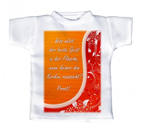 Was nützt der beste Geist in der Flasche, wenn keiner den Korken rauszieht? - Mini T-Shirt, Flaschenshirt, Autofensterdekoration, weiß mit aussagekräftigen Spruch