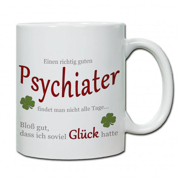 """""""Einen richtig guten Psychiater..."""" Tasse, Keramiktasse"""