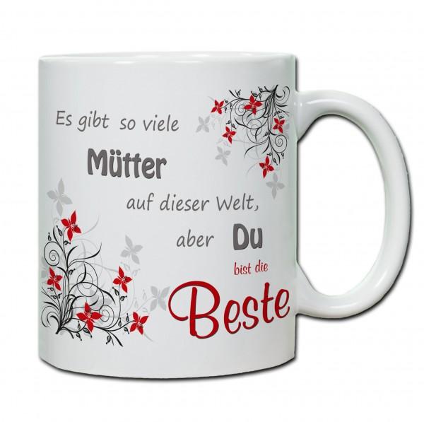 """""""Es gibt so viele Mütter auf der Welt, aber du bist die Beste"""" Tasse, Keramiktasse"""