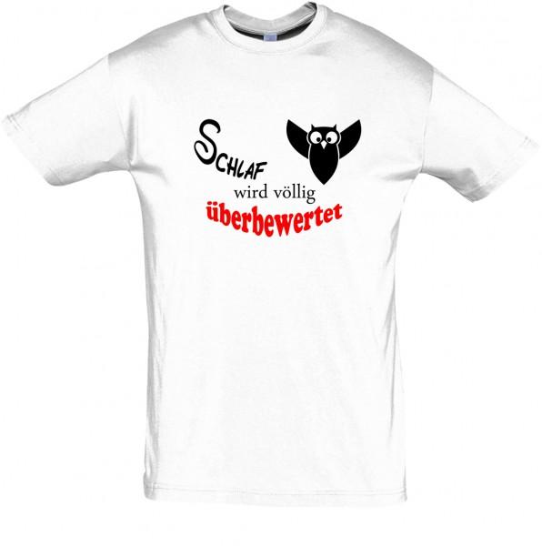 """""""Schlaf wird völlig überbewertet"""" T-Shirt, Schlaf-Shirt (Foliendruck)"""