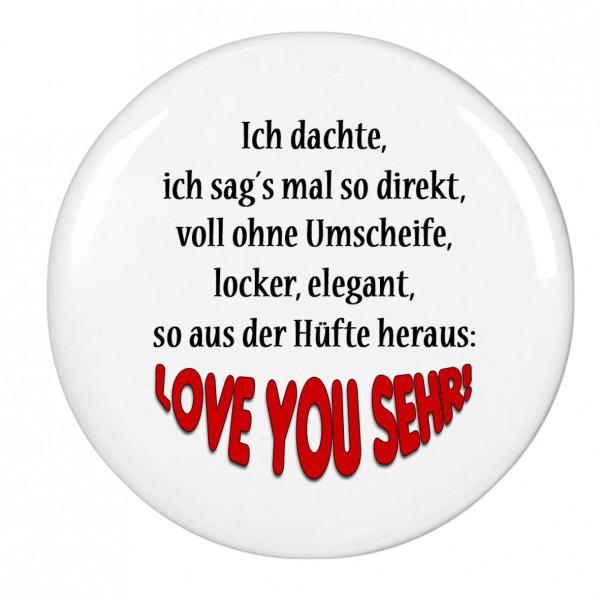 Love you sehr, Magnet, Kühlschrankmagnet, 56mm Durchmesser