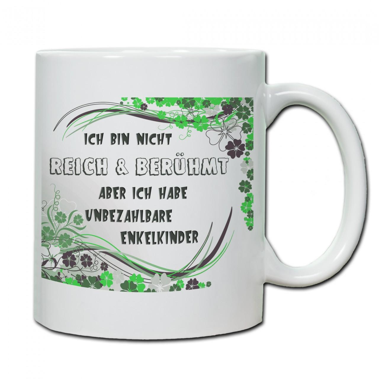"""""""Ich bin nicht reich & berühmt...""""grün Tasse, Keramiktasse"""