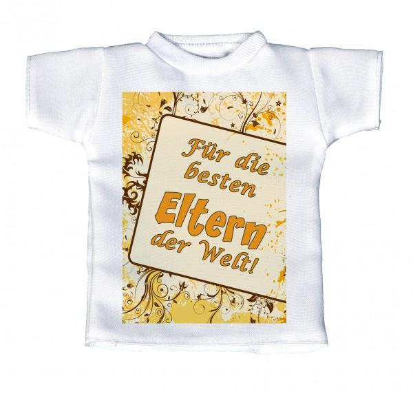 Für die besten Eltern der Welt! - Mini T-Shirt, Flaschenshirt, Autofensterdekoration, weiß mit aussagekräftigen Spruch