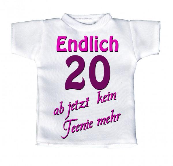 Endlich 20 - ab jetzt kein Teenie mehr, pink - Mini T-Shirt, Flaschenshirt, Autofensterdekoration, weiß mit aussagekräftigen Spruch
