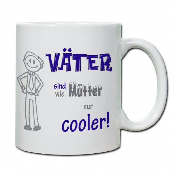 """""""Väter sind wie Mütter - nur cooler!"""" Tasse, Keramiktasse zum Vatertag"""