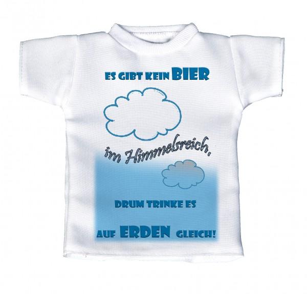 Es gibt kein Bier im Himmelsreich, drum trinke es auf Erden gleich! - Mini T-Shirt, Flaschenshirt, Autofensterdekoration, weiß mit aussagekräftigen Spruch