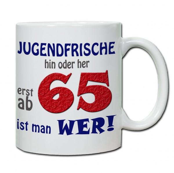 """Tasse 65. Geburtstag """"Jugendfrische hin oder her..."""""""