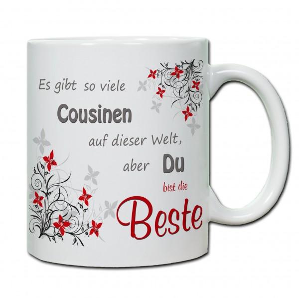 """""""Es gibt so viele Cousinen auf der Welt, aber du bist die Beste"""" Tasse, Keramiktasse"""