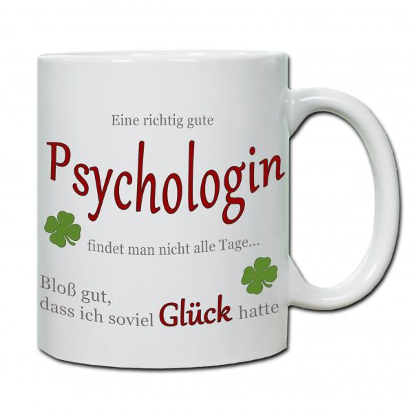 """""""Eine richtig gute Psychologin findet man nicht alle Tage ..."""" Tasse, Keramiktasse"""