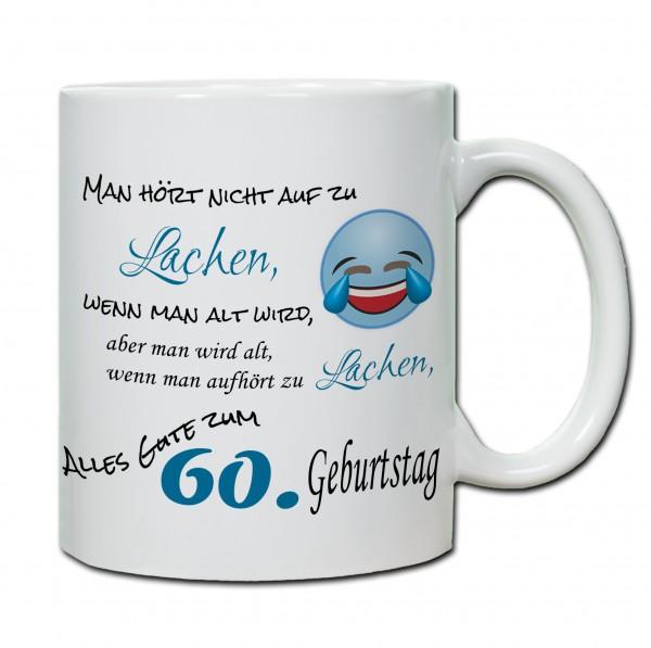 """Tasse 60. Geburtstag """"Man hört nicht auf zu Lachen wenn man alt wird..."""""""