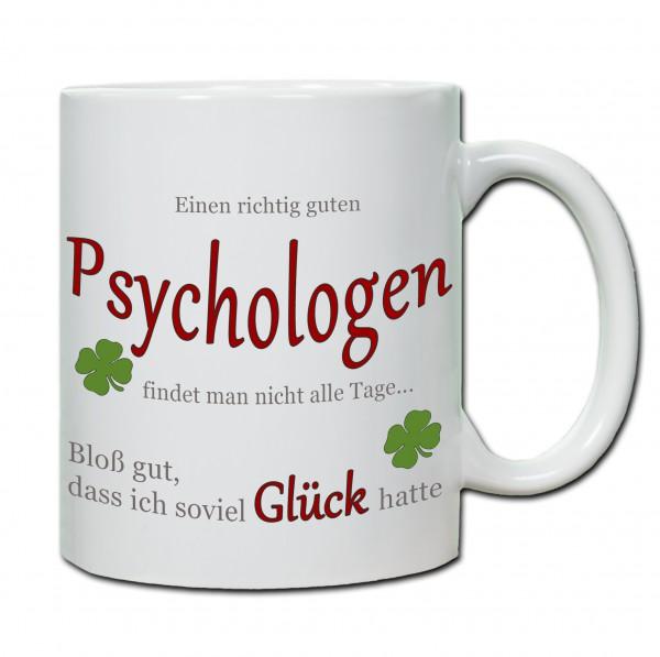 """""""Einen richtig guten Psychologen findet man nicht alle Tage..."""" Tasse, Keramiktasse"""