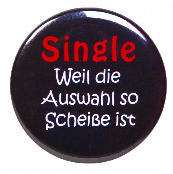 Single, weil... Anstecker, Pin, Button, rund, 56mm Durchmesser
