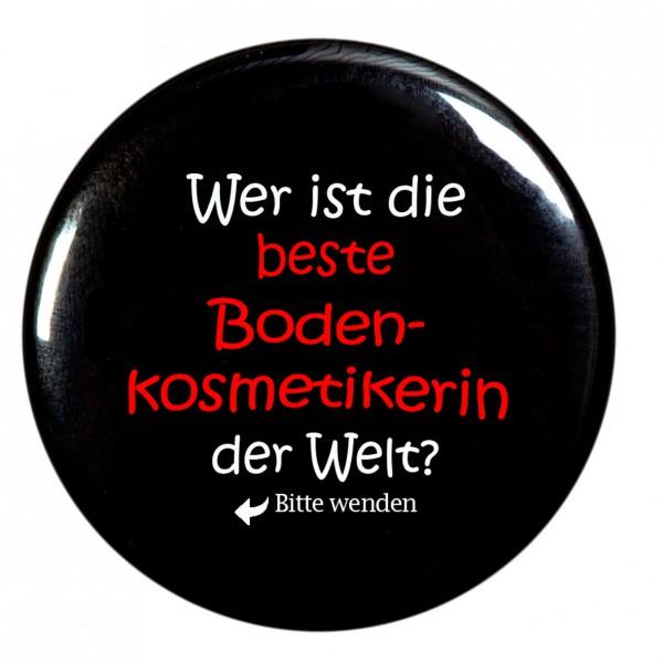 """""""Wer ist die beste Bodenkosmetikerin der Welt """" Taschenspiegel, Spiegel, Button, rund, 56mm Durchmesser"""