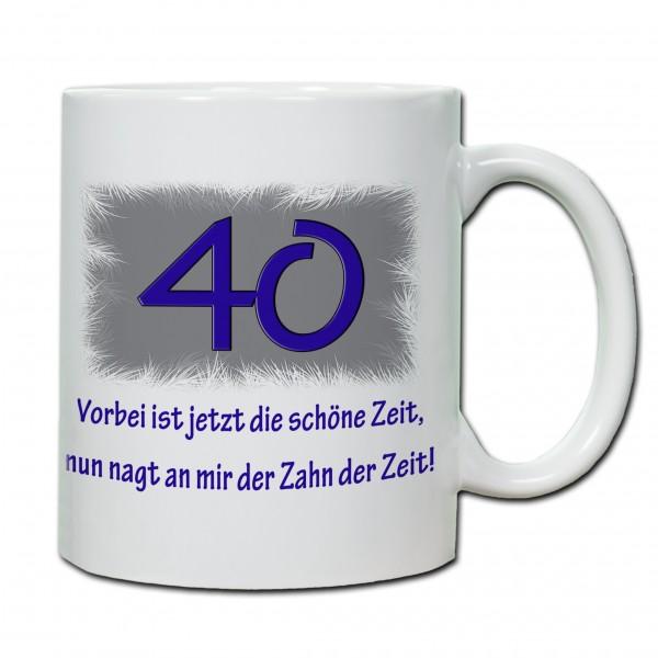 """""""40. Geburtstag - Tasse 06"""" Tasse, Keramiktasse"""