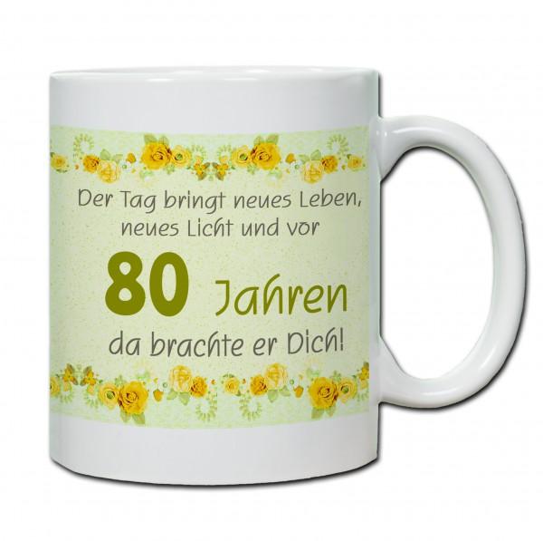 """Tasse 80. Geburtstag """"Der Tag bringt neues Leben ..."""" gelb"""