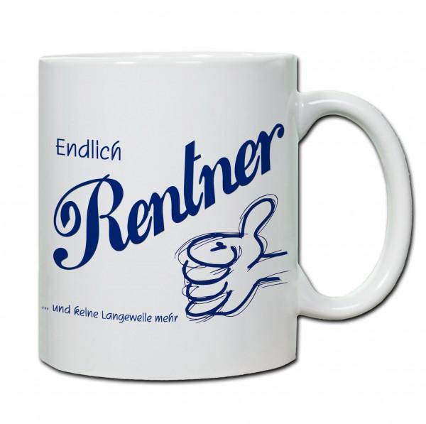 Endlich Rentner und keine Langeweile mehr Tasse, Keramiktasse