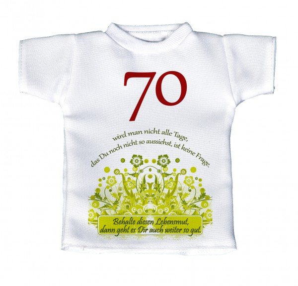 70 wird man auch nicht alle Tage... - Mini T-Shirt, Flaschenshirt, Autofensterdekoration, weiß mit aussagekräftigen Spruch