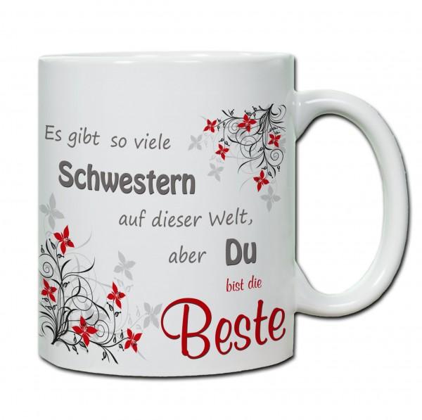 """""""Es gibt so viele Schwestern auf der Welt, aber du bist die Beste"""" Tasse, Keramiktasse"""