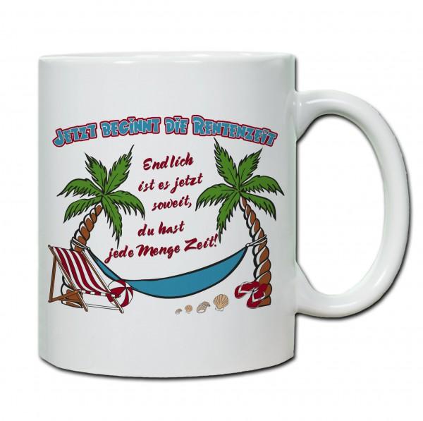 Jetzt beginnt die Rentenzeit... Tasse, Keramiktasse