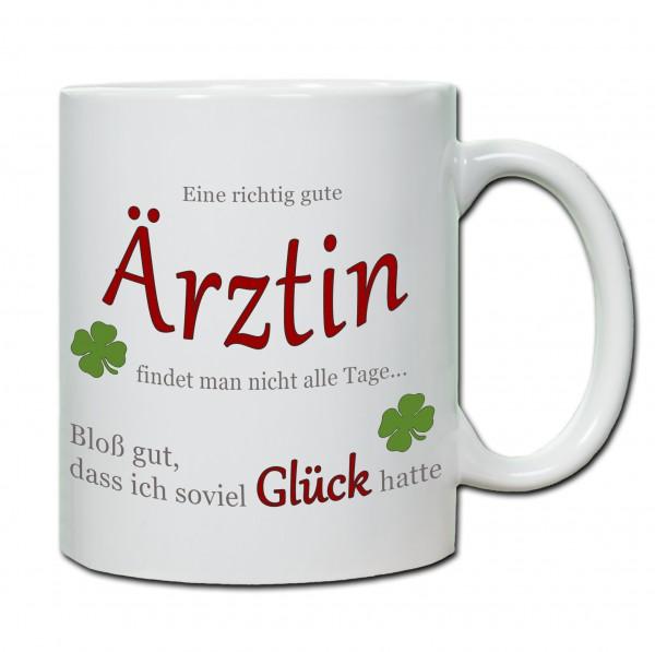 """""""Eine richtig gute Ärztin findet man nicht alle Tage ..."""" Tasse, Keramiktasse"""