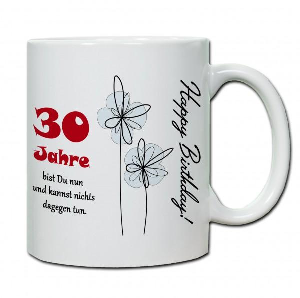 """Tasse 30. Geburtstag """"30 Jahre bist du nun und kannst nichts dagegen tun"""""""